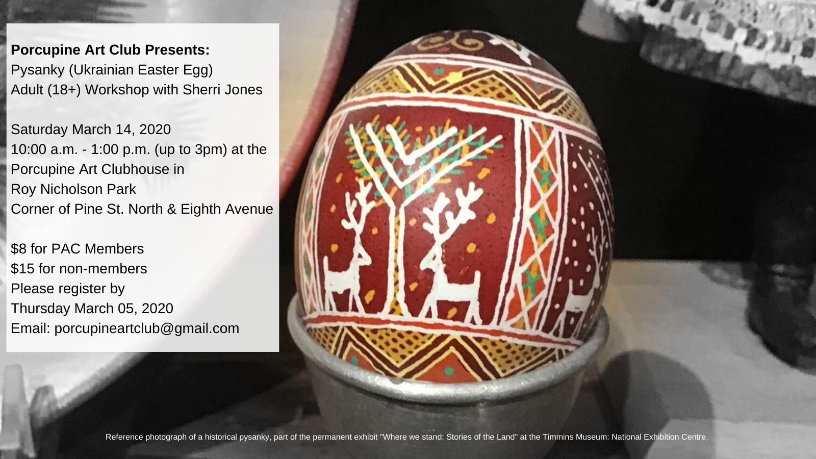 Porcupine Art Club Presents_ Pysanky (Ukrainian Easter Egg) Workshop Saturday March 14, 2020, 10_00 a.m. - 2_00 p.m. $8 for PAC Members_ $15 for non-members Please register by Thursday March 05, 2020